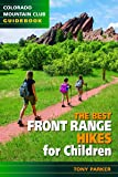 Best Front Range Hikes for Children (Colorado Mountain Club Guidebook)