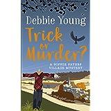 Trick or Murder? (Sophie Sayers Village Mysteries Book 2)