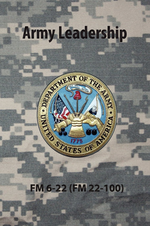 Army Leadership FM 6-22 (FM 22-100): US Army: 9780981620671: Amazon.com:  Books