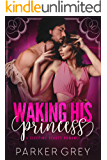 Waking His Princess: A Sleeping Beauty Romance (Filthy Fairy Tales Book 2)