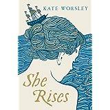 She Rises: A Novel