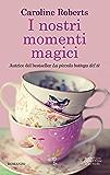 I nostri momenti magici