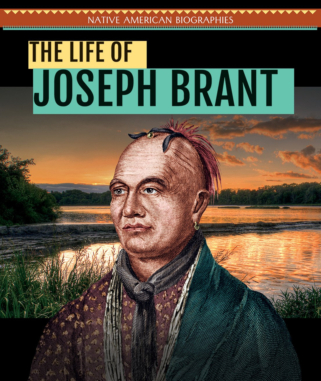 The Life of Joseph Brant (Native American Biographies)