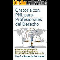 Oratoria con PNL para Profesionales del Derecho: Aplicación de la Inteligencia Emocional y la Programación…