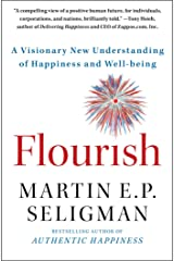 Flourish: A Visionary New Understanding of Happiness and Well-being Kindle Edition