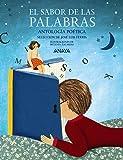 El sabor de las palabras: Antología poética. Selección de José Luis Ferris (Literatura Infantil (6-11 Años) - Mi Primer Libro)