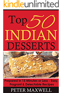 Desi sweets 46 indian dessert recipes kindle edition by michael top 50 indian dessert recipes authentic indian cookbook prepared in 15 minutes or less forumfinder Image collections