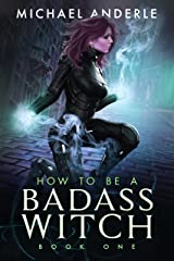 How to be a Badass Witch Kindle Edition