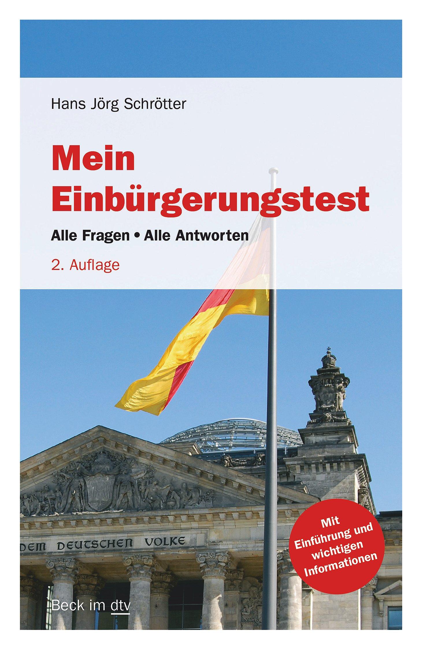 Mein Einbürgerungstest: Alle Fragen - Alle Antworten Mit Einführung und praktischen Zusatzinformationen (Beck im dtv)