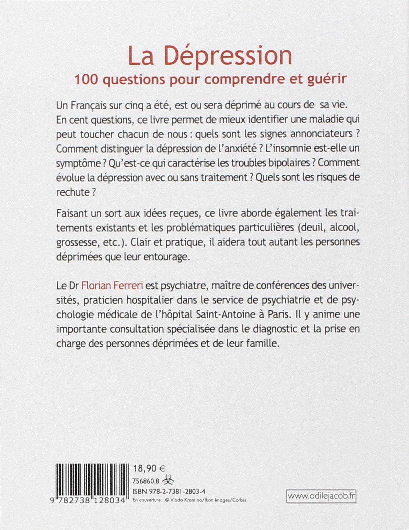 Amazon.fr - La Dépression: 100 questions pour comprendre et guérir -  Florian Ferreri - Livres