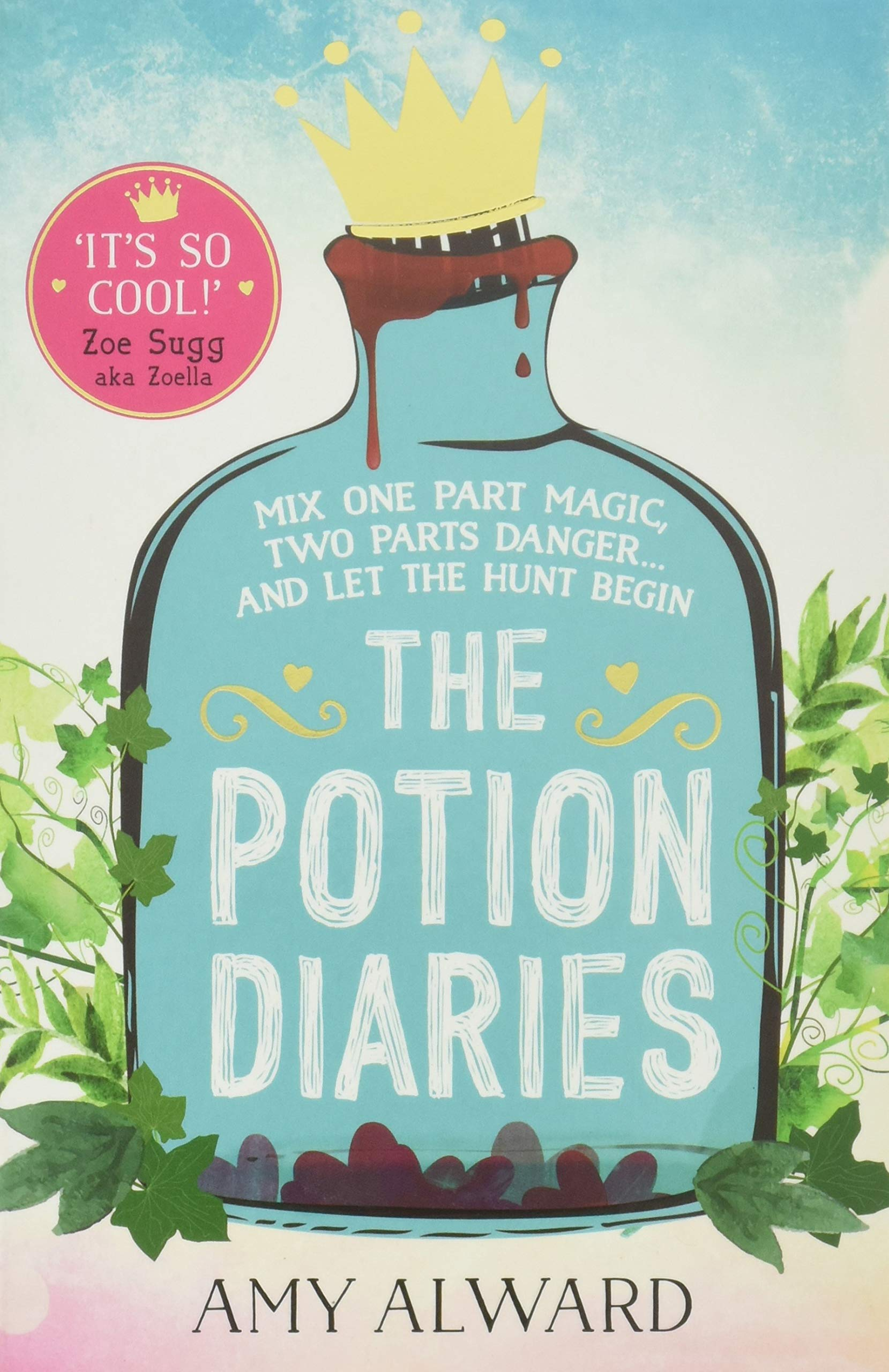 The Potion Diaries (Volume 1): Amazon.co.uk: Alward, Amy: Books