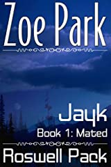 Jayk: Mated (Roswell Pack Book 1) Kindle Edition