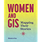 Women and GIS: Mapping Their Stories