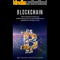 Blockchain: Der ultimative Leitfaden zu Blockchains, Bitcoins, Kryptowährungen und der Zukunft des Geldes. (German Edition)