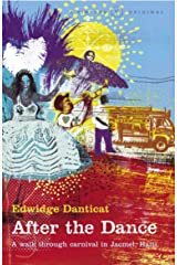 After The Dance: A Walk Through Carnival in Jacmel, Haiti Kindle Edition