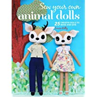 Sew Your Own Animal Dolls: 25 creative dolls to make and give