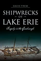 Shipwrecks of Lake Erie: Tragedy in the Quadrangle (Disaster) Kindle Edition