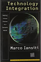 Technology Integration: Making Critical Choices in a Dynamic World (Management of Innovation and Change) Hardcover