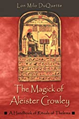 The Magick of Aleister Crowley: A Handbook of the Rituals of Thelema Kindle Edition