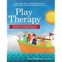 Play Therapy: Engaging & Powerful Techniques for the
