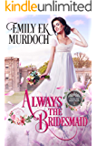 Always the Bridesmaid (Never the Bride Book 1)