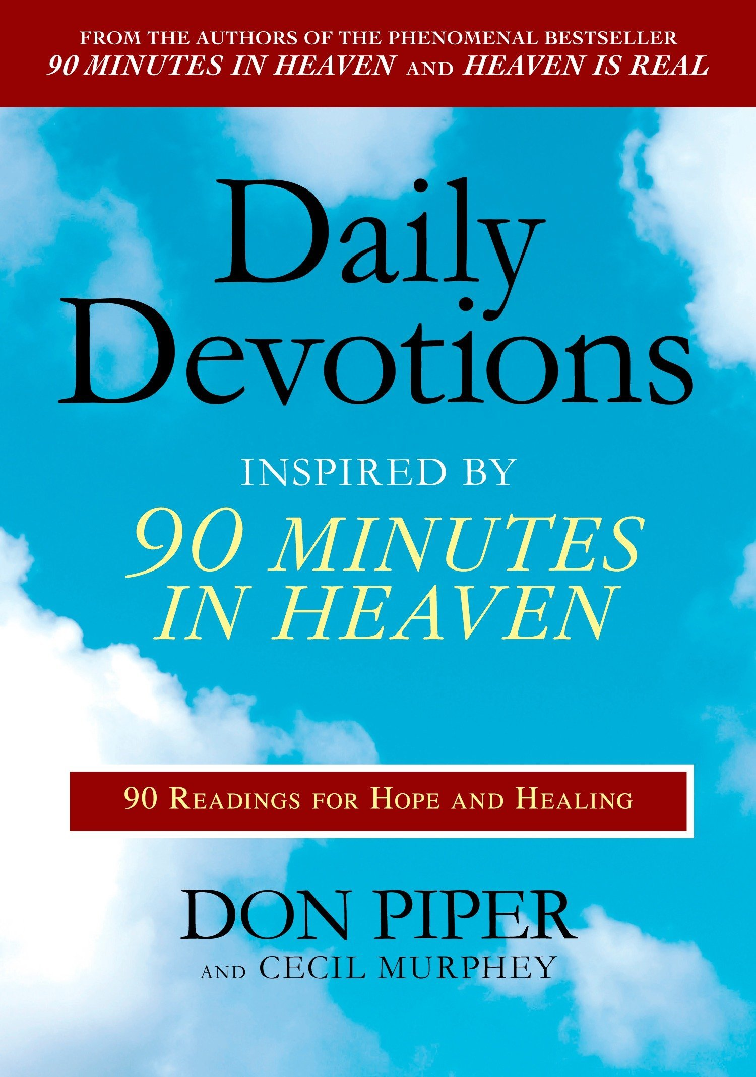 Download Daily Devotions Inspired by 90 Minutes in Heaven: 90 Readings for Hope and Healing ebook