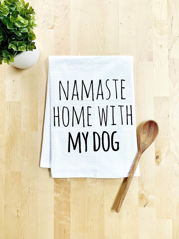 Funny Dish Towel, Namaste Home With My Dog, Flour Sack Kitchen Towel, Sweet Housewarming Gift, Farmhouse Kitchen Decor, White