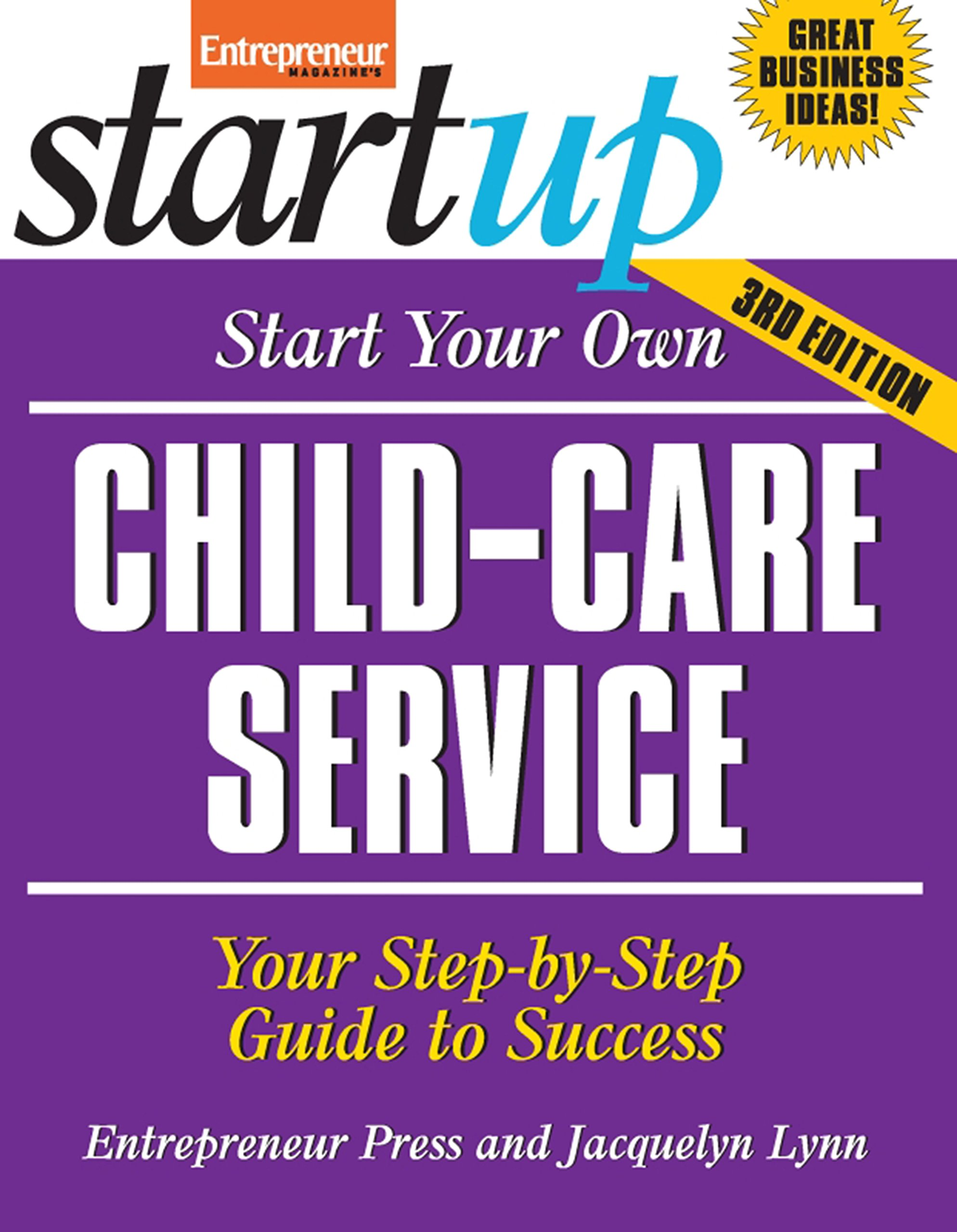 Start Your Own Child-Care Service: Your Step-By-Step Guide to Success (StartUp Series) pdf epub