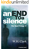 An End to a Silence: A mystery novel (The Ward Trilogy Book 1)