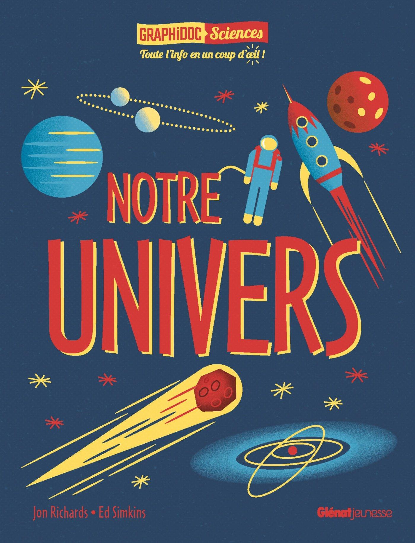 Notre Univers Album – 6 septembre 2017 Jon Richards Glénat Jeunesse 2344021698 Astronomie
