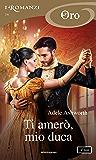 Ti amerò, mio duca (I Romanzi Oro) (Duke Trilogy Vol. 2)