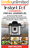 Instant Pot Cookbook For All Legends: Pressure Cooker Guide: 2 books in 1, Top Most Healthy, Nutritional and Delicious Recipes For Vegetarians, Likewise ... lunch, dessert, dinner, snacks, SERIES 4)