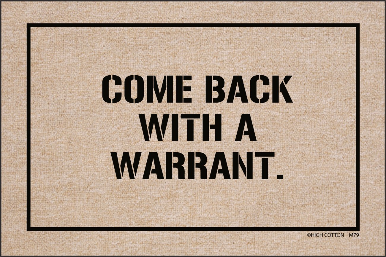 High Cotton Inc-Come Back With Warrant Doormat M79