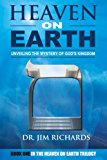 Heaven On Earth: Unveiling The Mystery of God's Kingdom