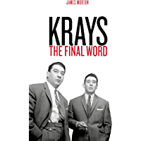 Krays: The Final Word: The definitive account of the Krays' life and crimes (English Edition)