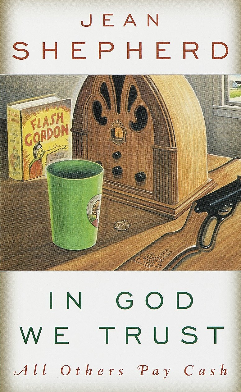 In God We Trust: All Others Pay Cash: Jean Shepherd
