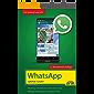 WhatsApp - optimal nutzen - 2. Auflage - neueste Version 2019 mit allen Funktionen anschaulich erklärt (German Edition)