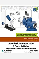 Autodesk Inventor 2020: A Power Guide for Beginners and Intermediate Users Kindle Edition