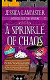 A Sprinkle of Chaos (Crystal Café Cozy Mystery Book 2)