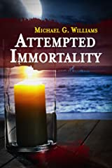 Attempted Immortality (Withrow Chronicles Book 4) Kindle Edition