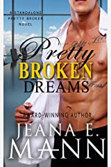 Pretty Broken Dreams: A Pretty Broken Standalone Novel Kindle Edition