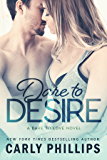 Dare to Desire (Dare to Love Book 2)