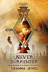 Never Surrender (Surrender Series Book 1) Kindle Edition