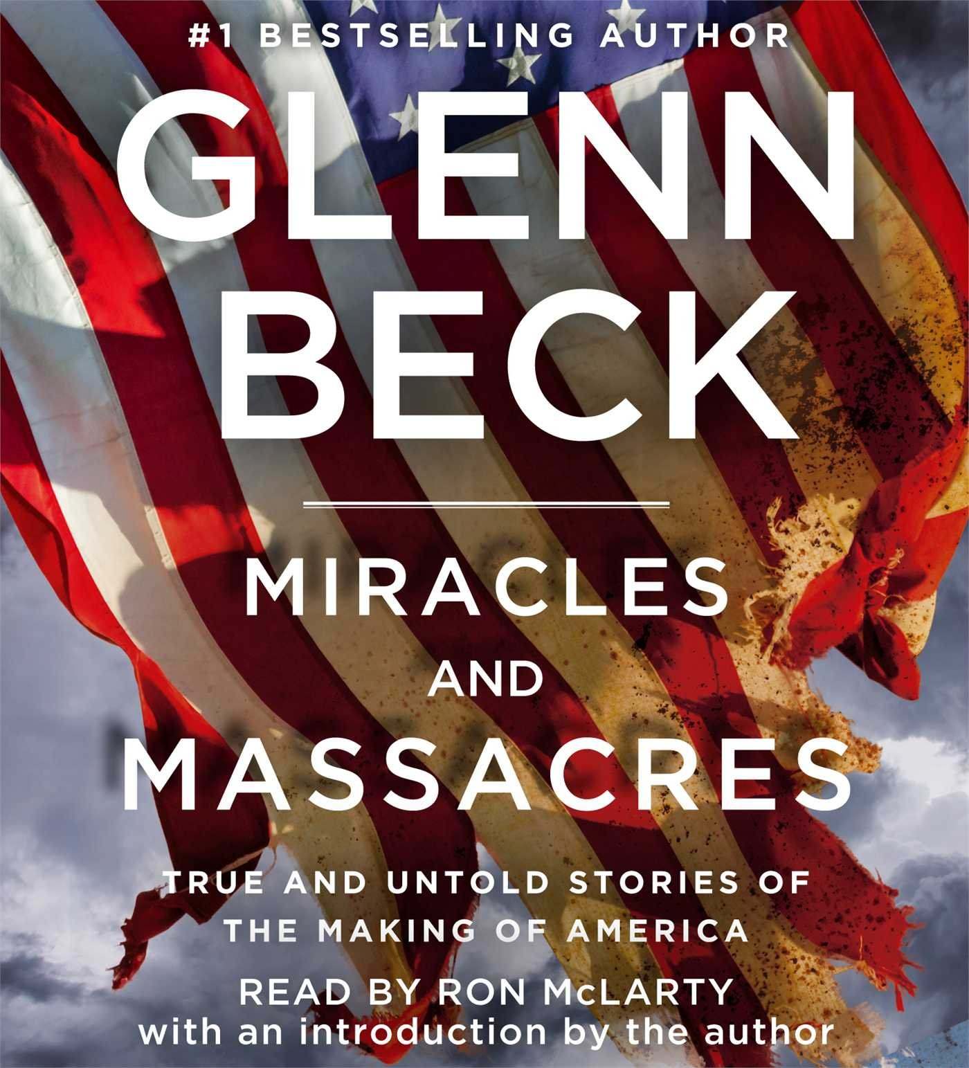 Miracles and Massacres: True and Untold Stories of the Making ...