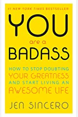 You Are a Badass®: How to Stop Doubting Your Greatness and Start Living an Awesome Life Kindle Edition
