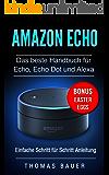 Amazon Echo: Das beste Handbuch für Echo, Echo Dot und Alexa