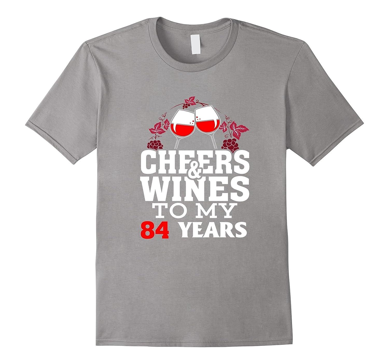 9c1aea53 Cheer And Wine To My 84 Years 84 Birthday Celebrate-PL – Polozatee