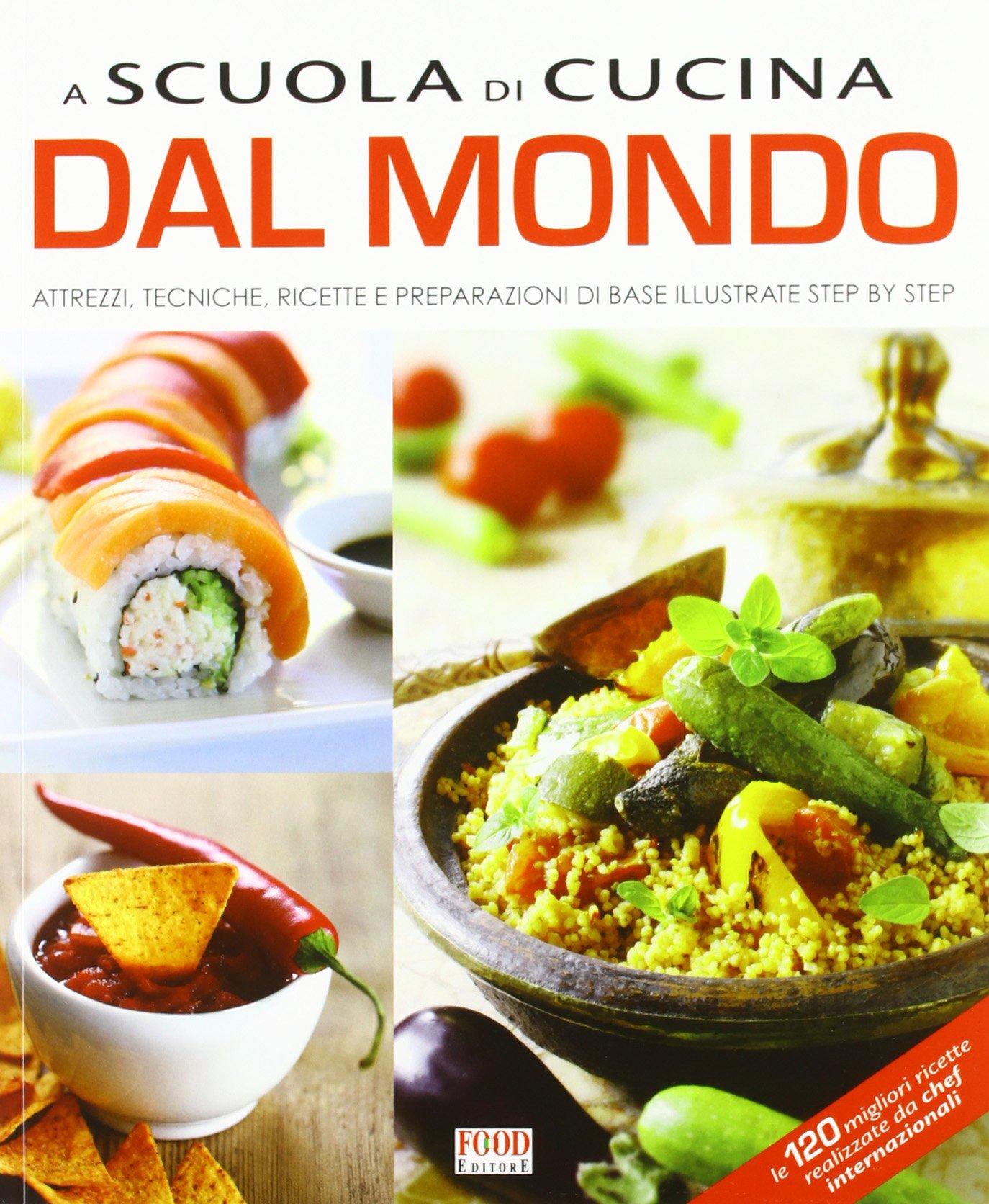 A scuola di cucina dal mondo: 9788861542884: Amazon.com: Books