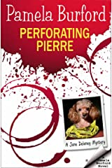 Perforating Pierre (Jane Delaney Mysteries Book 3) Kindle Edition