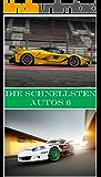 DIE SCHELLSTEN AUTOS 6: BILDER (German Edition)